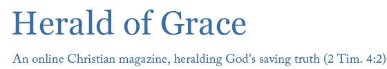 Herald of Grace | Heralding God's Saving Truth